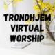 Trondhjem Virtual Worship
